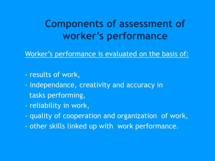 Components of assessment of worker's performance