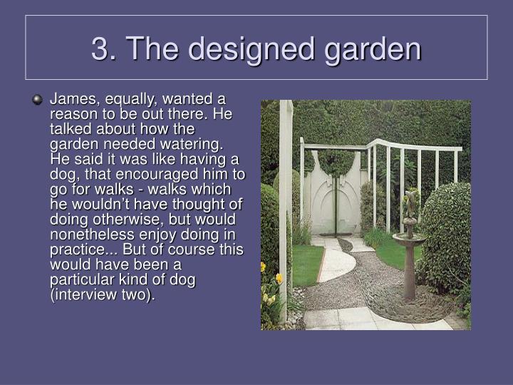 3. The designed garden