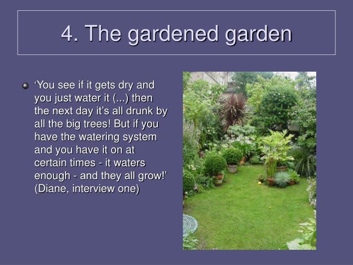 4. The gardened garden