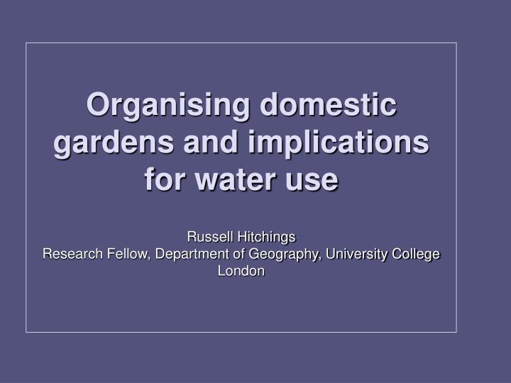 Organising domestic gardens and implications for water use
