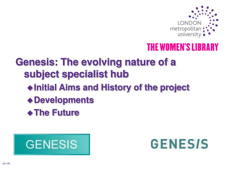 Genesis: The evolving nature of a subject specialist hub