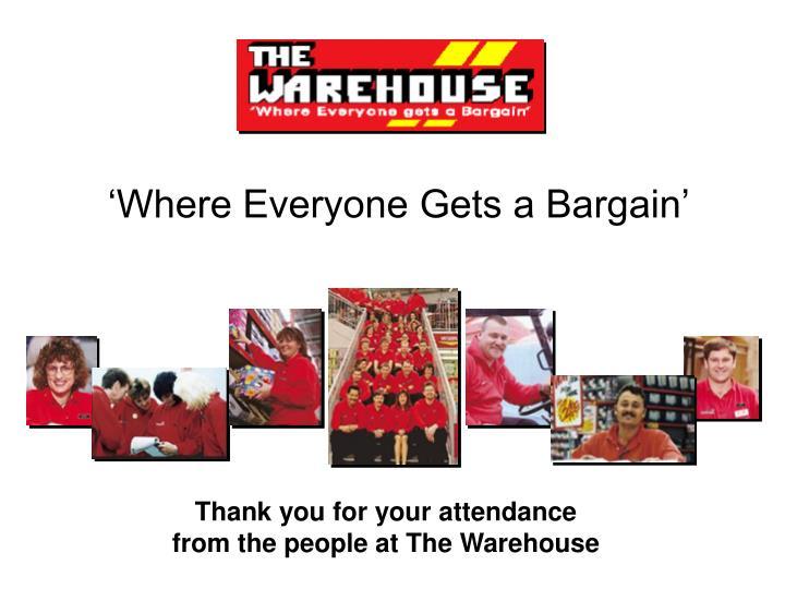 'Where Everyone Gets a Bargain'