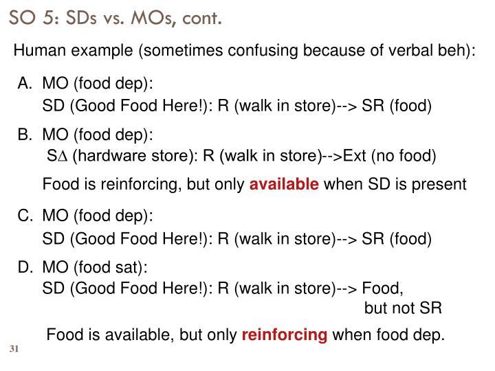 SO 5: SDs vs. MOs, cont.