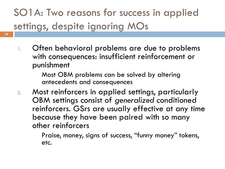 SO1A: Two reasons for success in applied settings, despite ignoring MOs