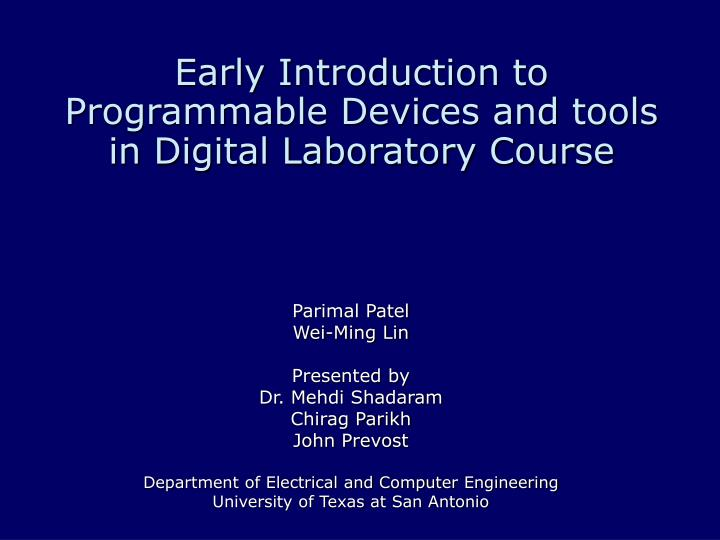 Early introduction to programmable devices and tools in digital laboratory course