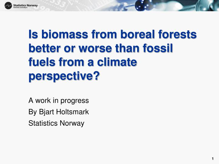 Is biomass from boreal forests better or worse than fossil fuels from a climate perspective?