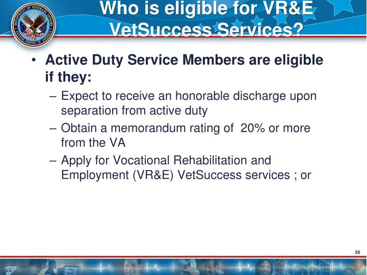 Who is eligible for VR&E