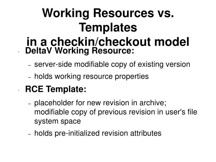 Working Resources vs. Templates