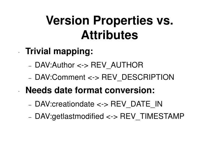 Version Properties vs. Attributes