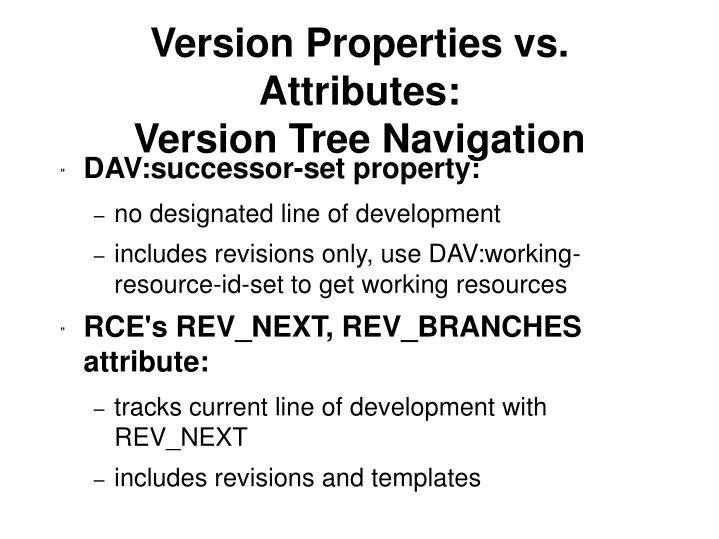 Version Properties vs. Attributes:
