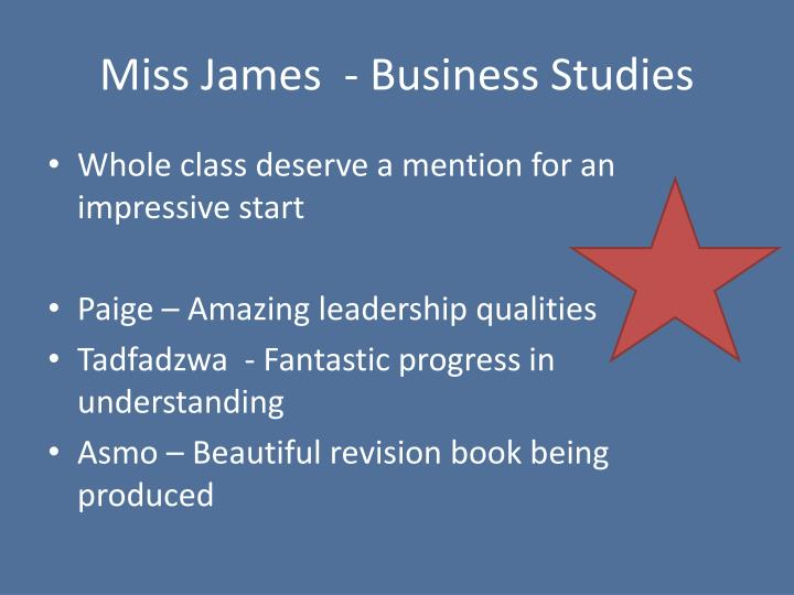 Miss James  - Business Studies