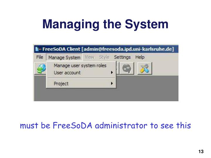 Managing the System