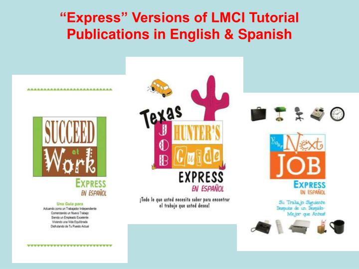 """""""Express"""" Versions of LMCI Tutorial Publications in English & Spanish"""