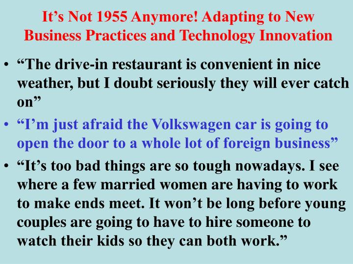 It's Not 1955 Anymore! Adapting to New Business Practices and Technology Innovation