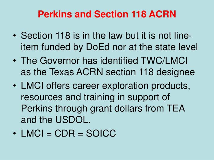 Perkins and Section 118 ACRN