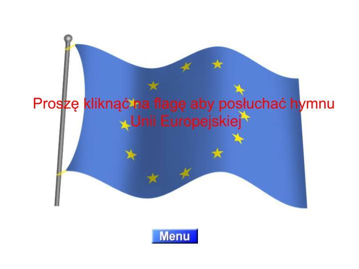 Proszę kliknąć na flagę aby posłuchać hymnu