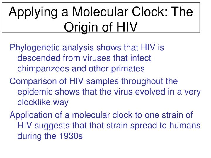 Applying a Molecular Clock: The Origin of HIV