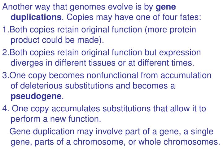 Another way that genomes evolve is by