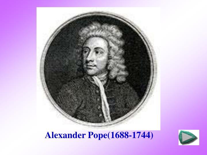 Alexander Pope(1688-1744)