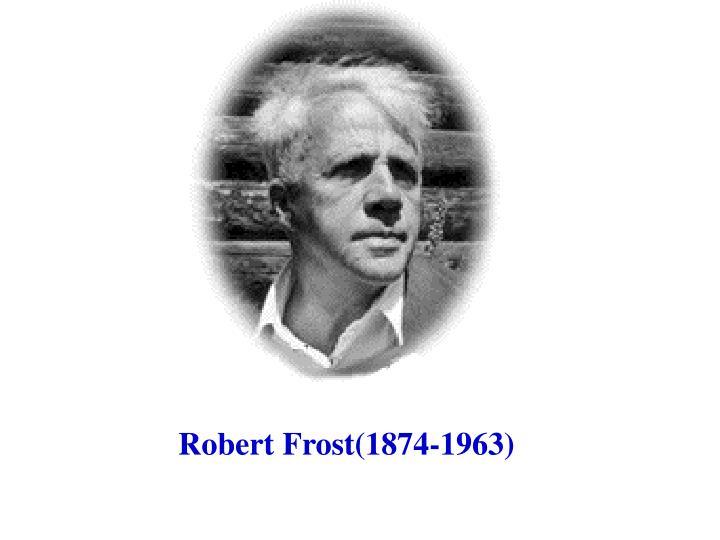 Robert Frost(1874-1963)