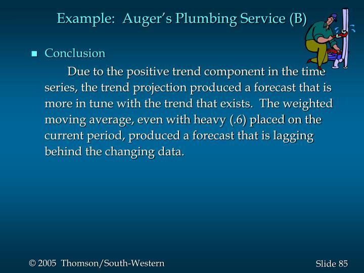 Example:  Auger's Plumbing Service (B)