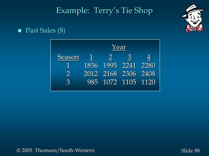 Example:  Terry's Tie Shop