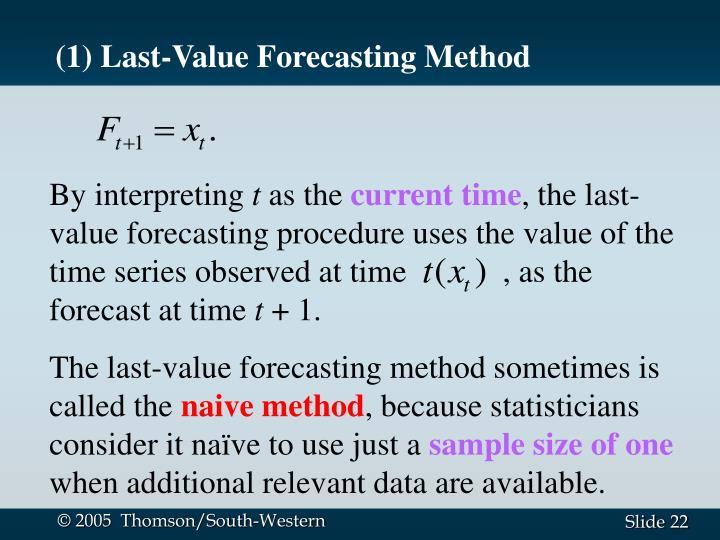 (1) Last-Value Forecasting Method