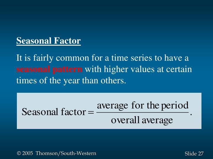 Seasonal Factor