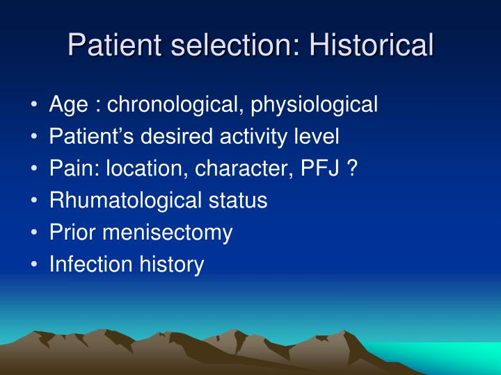Patient selection: Historical