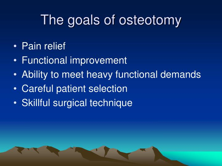The goals of osteotomy