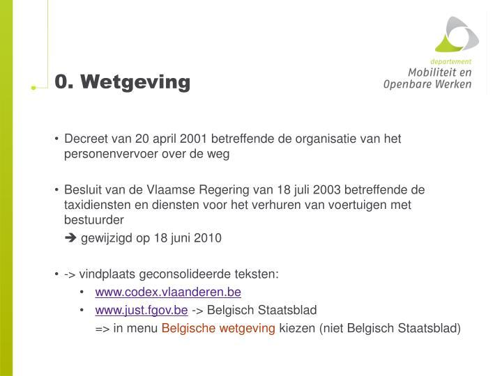 0. Wetgeving