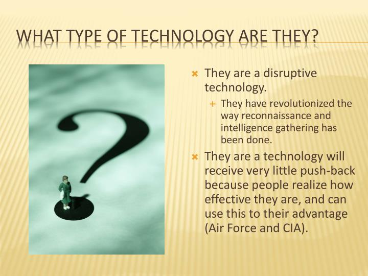 What Type of Technology are they?