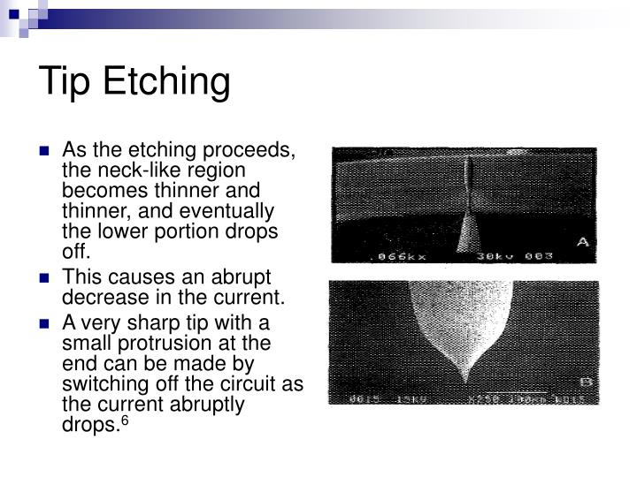 Tip Etching