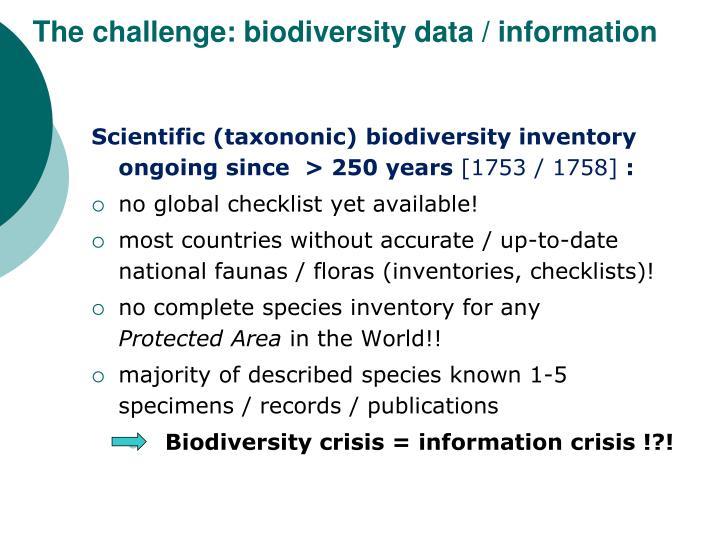 The challenge: biodiversity data / information
