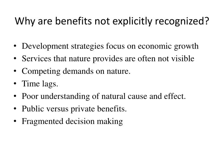 Why are benefits not explicitly recognized?