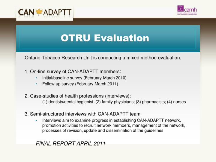 Ontario Tobacco Research Unit is conducting a mixed method evaluation.