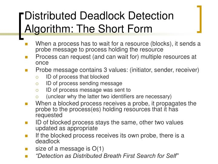 Distributed Deadlock Detection Algorithm: The Short Form
