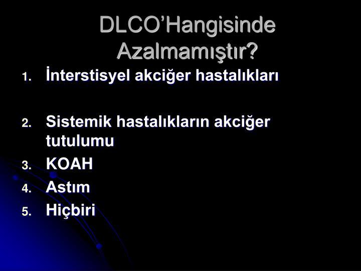 DLCO'Hangisinde Azalmamıştır?