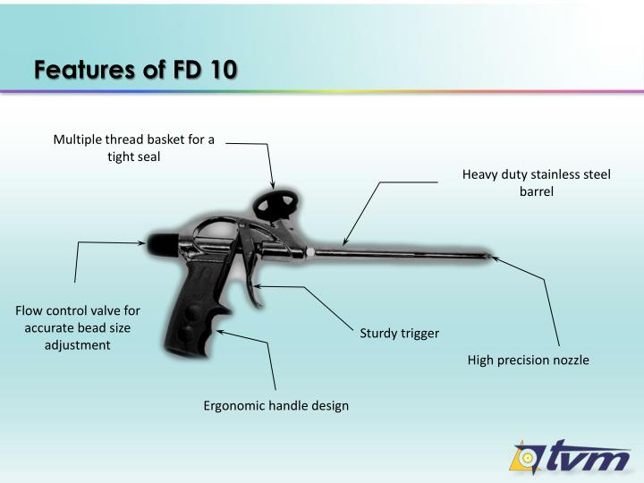 Features of FD 10