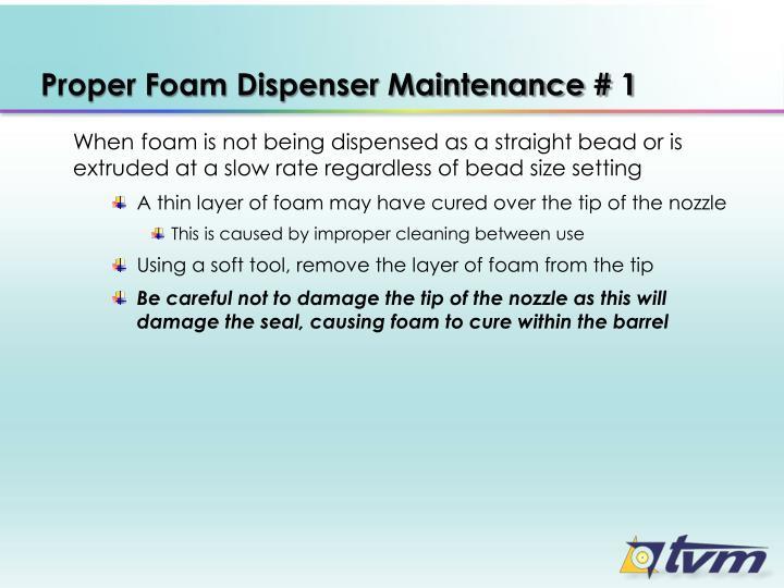 Proper Foam Dispenser Maintenance # 1