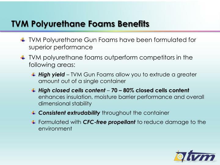 TVM Polyurethane Foams Benefits