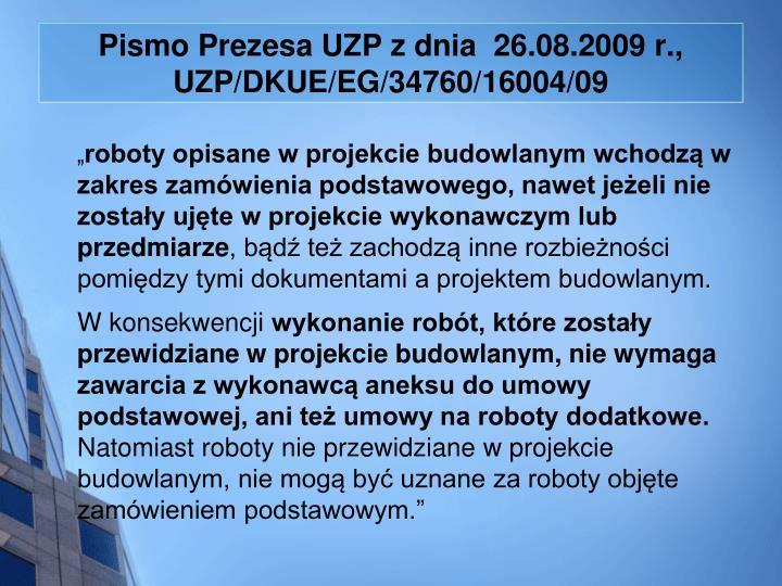 Pismo Prezesa UZP z dnia  26.08.2009 r.,  UZP/DKUE/EG/34760/16004/09