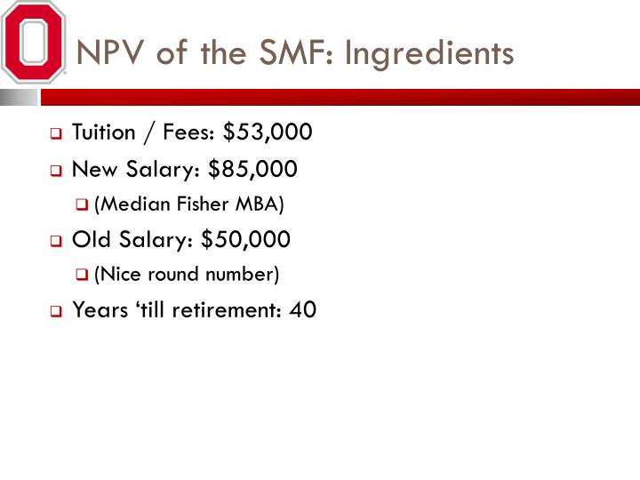 NPV of the SMF: Ingredients