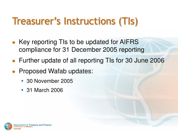 Treasurer's Instructions (TIs)