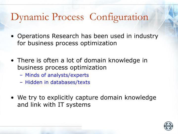 Dynamic Process  Configuration