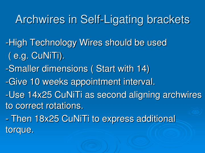 Archwires in Self-Ligating brackets