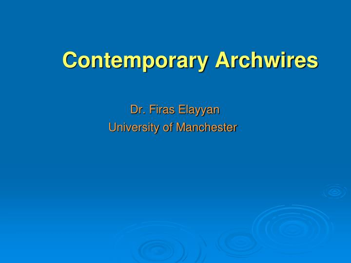 Contemporary archwires