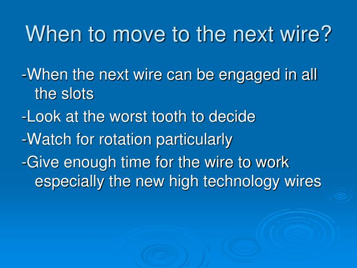 When to move to the next wire?
