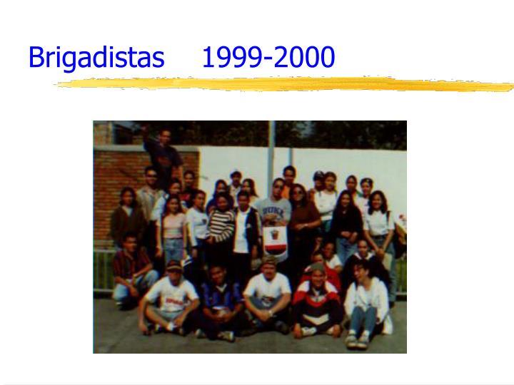 Brigadistas    1999-2000