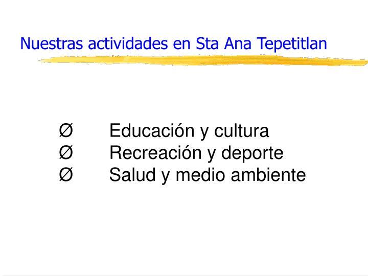 Nuestras actividades en Sta Ana Tepetitlan